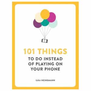 101 Things To do Instead Of Playing Phone Bog